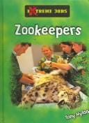 Cover of: Zoo Keepers (Extreme Jobs) | Tony Hyland