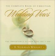 Cover of: The Complete Book of Christian Wedding Vows | H. Norman Wright