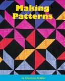 Cover of: Making patterns (Early connections) | Charlotte Stadler