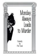 Cover of: Monday always leads to murder