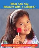 Cover of: What can you measure with a lollipop? (Early connections) | Margie Burton