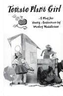 Cover of: Tomato plant girl | Wesley Middleton