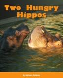 Cover of: Two hungry hippos (Early connections)