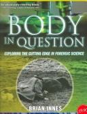 Cover of: Body in Question: Exploring the Cutting Edge in Forensic Science