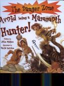 Cover of: Avoid Being a Mammoth Hunter! (Danger Zone)