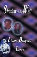 Cover of: Shadow of the Wolf | Lianne Bruynell Lopes