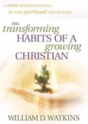 Cover of: The Transforming Habits of a Growing Christian
