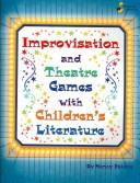 Cover of: Improvisation and Theatre Games With Children's Literature