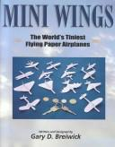 Cover of: Mini Wings | Gary D. Breiwick