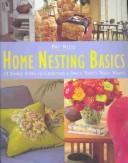 Cover of: Home nesting basics