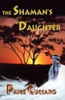 Cover of: The Shaman's Daughter