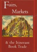 Cover of: Fairs, markets and the itinerant book trade