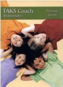 Cover of: Texas Assessment of Knowledge and Skills - Mathematics TAKS Coach (Primary Level, Grade 1) |