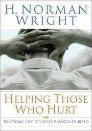 Cover of: Helping Those Who Hurt: How to Be There for Your Friends in Need
