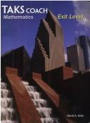 Cover of: TAKS Coach, mathematics, exit level by David A Gold