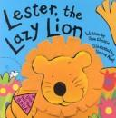 Cover of: Lester the Lazy Lion (Felt Lift the Flap Books) | Jean Christie