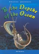 Cover of: To the Depths of the Ocean