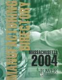 Cover of: Massachusetts Manufacturing Directory 2004 (Massachusetts Manufacturing Directory) |