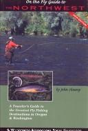 Cover of: On the Fly Guide to the Northwest