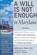 Cover of: A Will Is Not Enough in Maryland