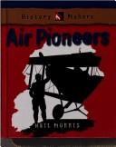 Cover of: Air Pioneers | Neil Morris