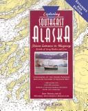 Cover of: Exploring Southeast Alaska: Dixon Entrance to Skagway