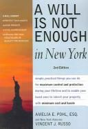 Cover of: A Will Is Not Enough in New York