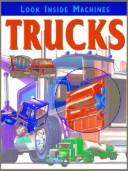 Cover of: Trucks Look Inside Machines | John Kirkwood