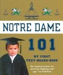 Cover of: University of Notre Dame 101 | Brad M. Epstein