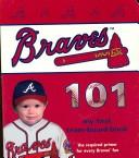 Cover of: Atlanta Braves 101 (101 My First Team-Board-Books)