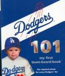 Cover of: Los Angeles Dodgers 101 (101 My First Team-Board-Books)