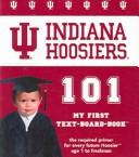 Cover of: Indiana Hoosiers 101 | Brad M. Epstein
