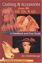 Cover of: Clothing & accessories from the 40s, 50s & 60s