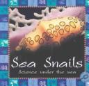 Cover of: Sea Snails (Science Under the Sea)