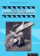 Cover of: People of the Northwest and Subarctic (Native Peoples, Native Lands.)
