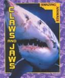 Cover of: Claws and Jaws (Amazing Animals)