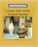 Cover of: Lucent Library of Historical Eras - Leisure Life of the Ancient Greeks (Lucent Library of Historical Eras)