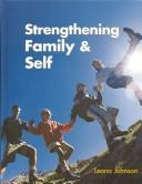 Cover of: Strengthening Family & Self | Leona Johnson