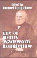 Cover of: Life of Henry Wadsworth Longfellow, Volume I