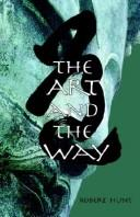 Cover of: The Art And The Way | Robert Hunt