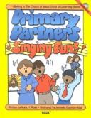 Cover of: Primary Partners Singing Fun: I Belong to the Church of Jesus Christ of Latter-Day Saints