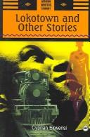 Cover of: Lokotown And Other Stories | Ekwensi, Cyprian.