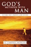 Cover of: God's Methods with Man: In Time: Past, Present and Future