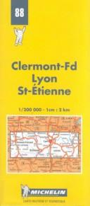 Cover of: Michelin Clermont-Ferrand/Lyon/St. Etienne, France Map No. 88 | Michelin Travel Publications