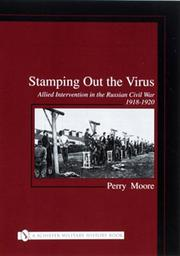 Cover of: Stamping out the virus: allied intervention in the Russian Civil War, 1918-1920