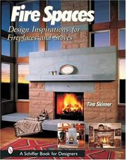 Cover of: Fire Spaces: Design Inspirations for Fireplaces and Stoves