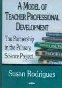 Cover of: A Model Of Teacher Professional Development | Susan Rodrigues
