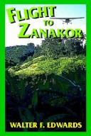 Cover of: Flight To Zanakor | Walter F. Edwards