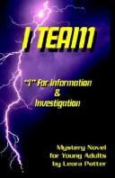 Cover of: I Team | Leora Potter