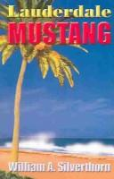 Cover of: Lauderdale Mustang | William A. Silverthorn
